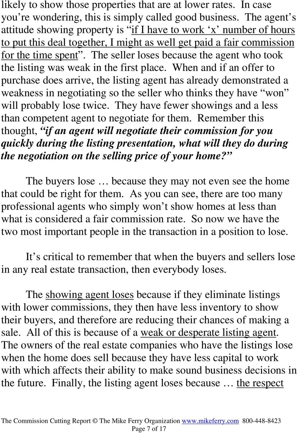 The seller loses because the agent who took the listing was weak in the first place.