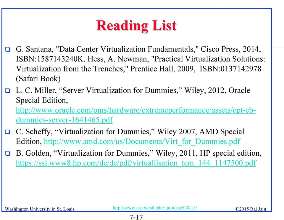 Miller, Server Virtualization for Dummies, Wiley, 2012, Oracle Special Edition, http://www.oracle.com/oms/hardware/extremeperformance/assets/ept-ebdummies-server-1641465.