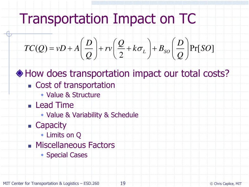 Cost of transportation Value & Structure Lead Time Value &