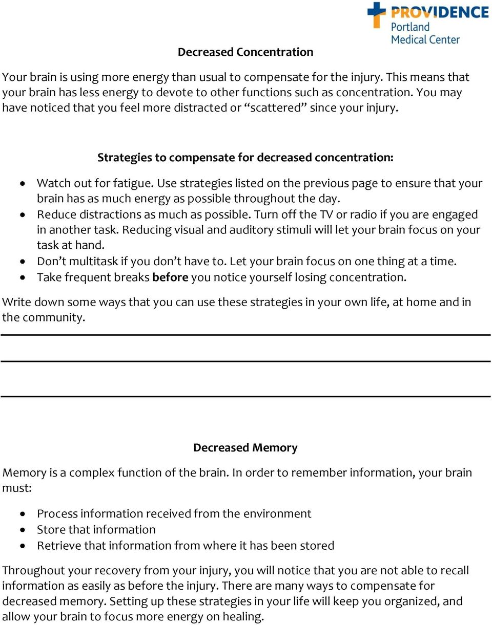 Use strategies listed on the previous page to ensure that your brain has as much energy as possible throughout the day. Reduce distractions as much as possible.