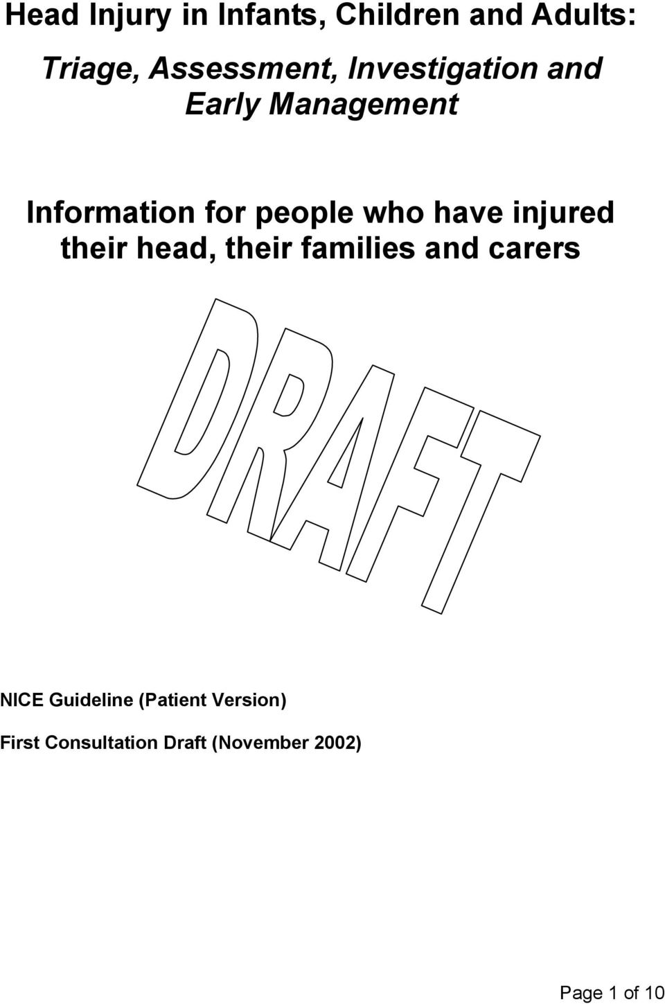 have injured their head, their families and carers NICE Guideline