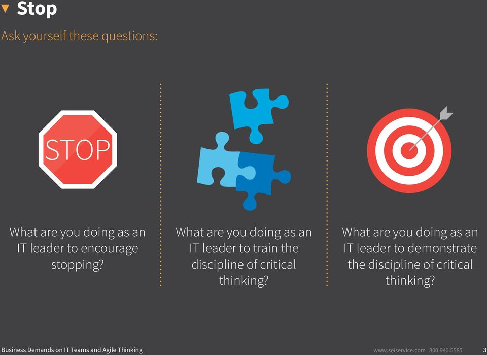 What are you doing as an IT leader to train the discipline of critical thinking?