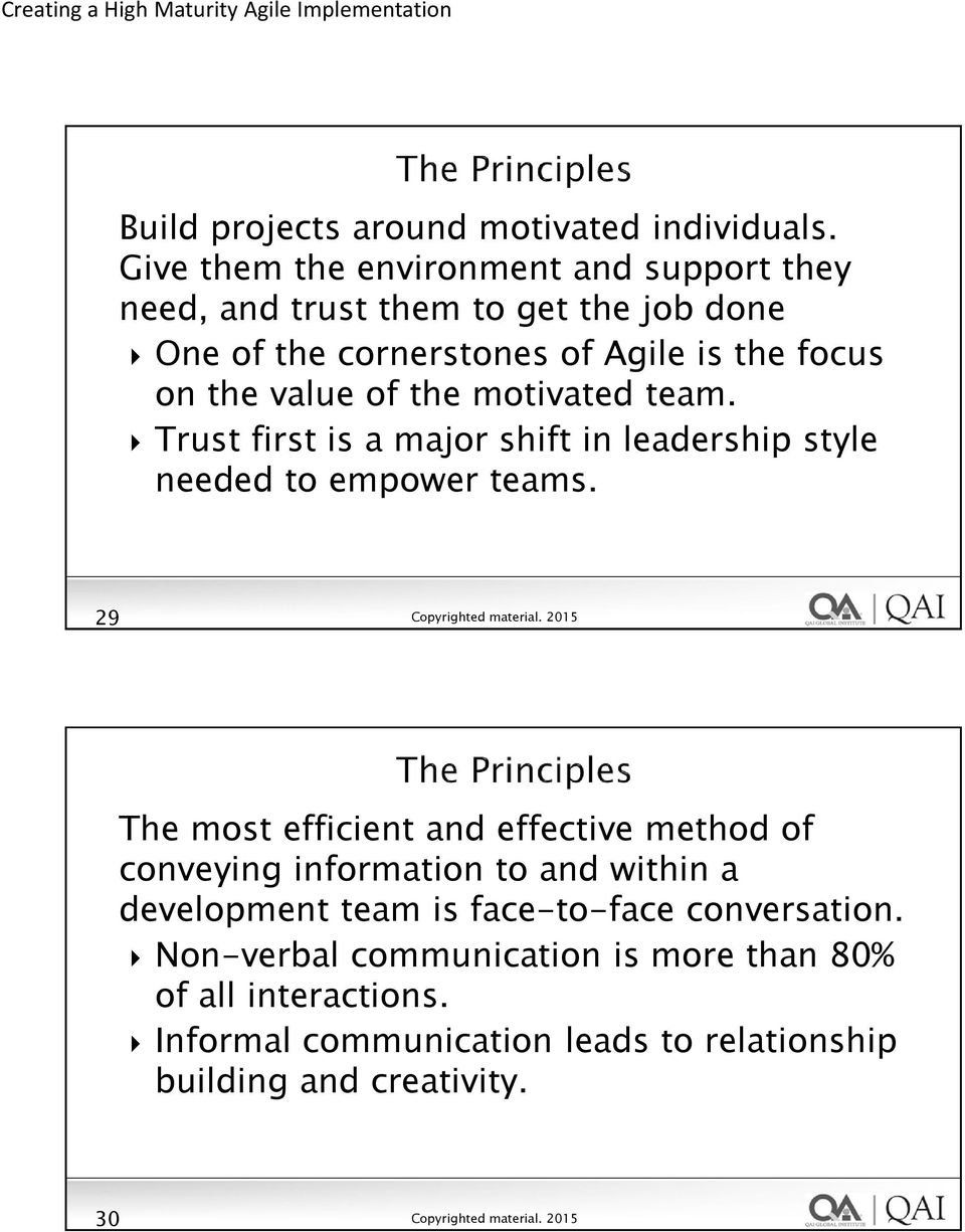 value of the motivated team. Trust first is a major shift in leadership style needed to empower teams.