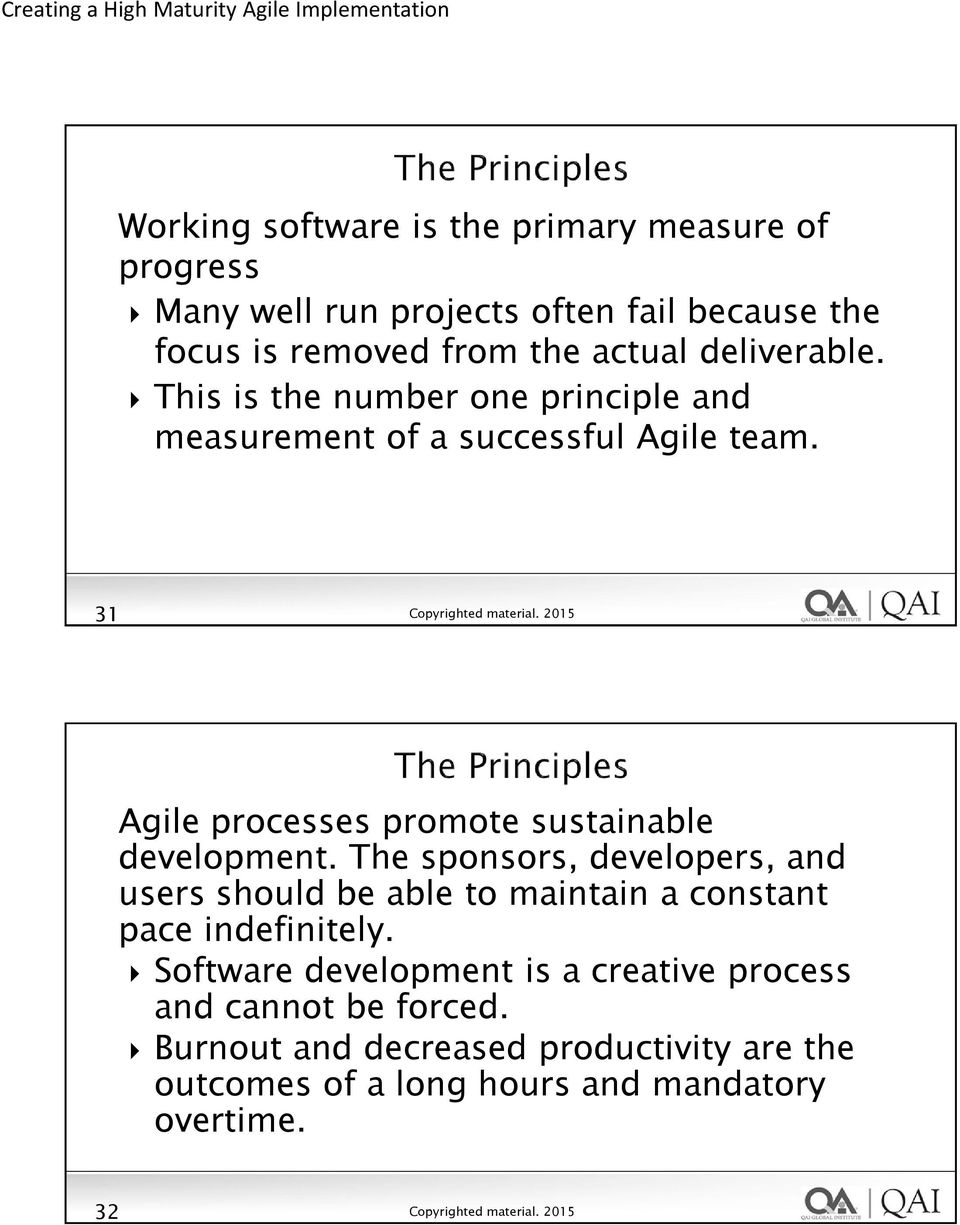 31 Agile processes promote sustainable development.