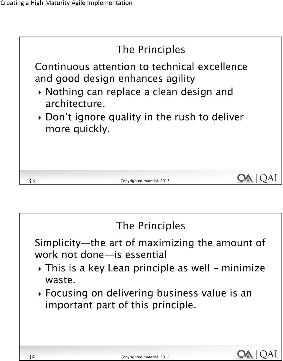 33 Simplicity the art of maximizing the amount of work not done is essential This is a key Lean
