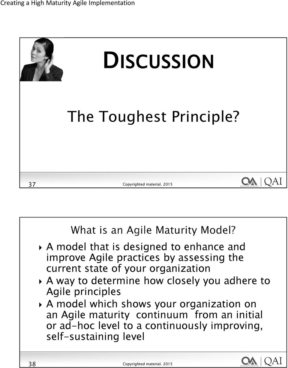 current state of your organization A way to determine how closely you adhere to Agile