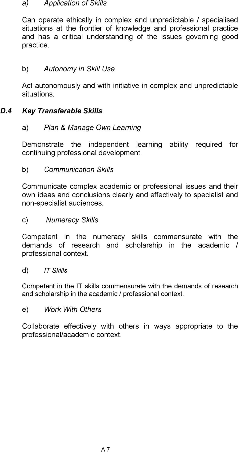 4 Key Transferable Skills a) Plan & Manage Own Learning Demonstrate the independent learning ability required for continuing professional development.