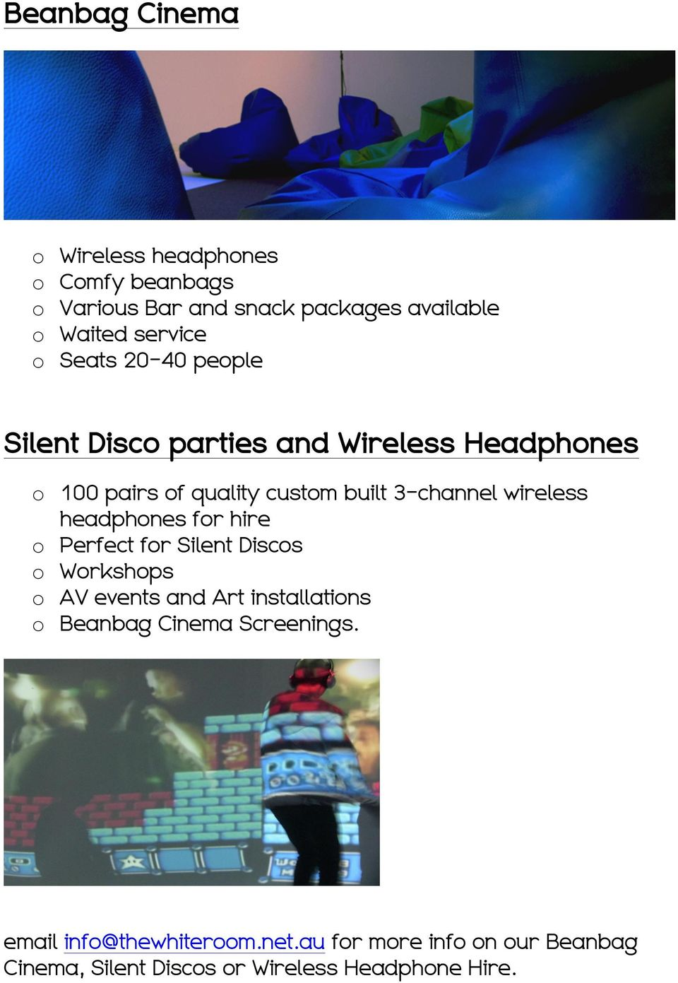 wireless headphones for hire o Perfect for Silent Discos o Workshops o AV events and Art installations o Beanbag