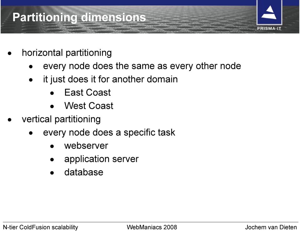 East Coast West Coast vertical partitioning every node does a