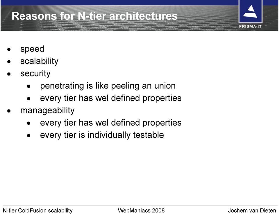 defined properties manageability every tier has wel defined
