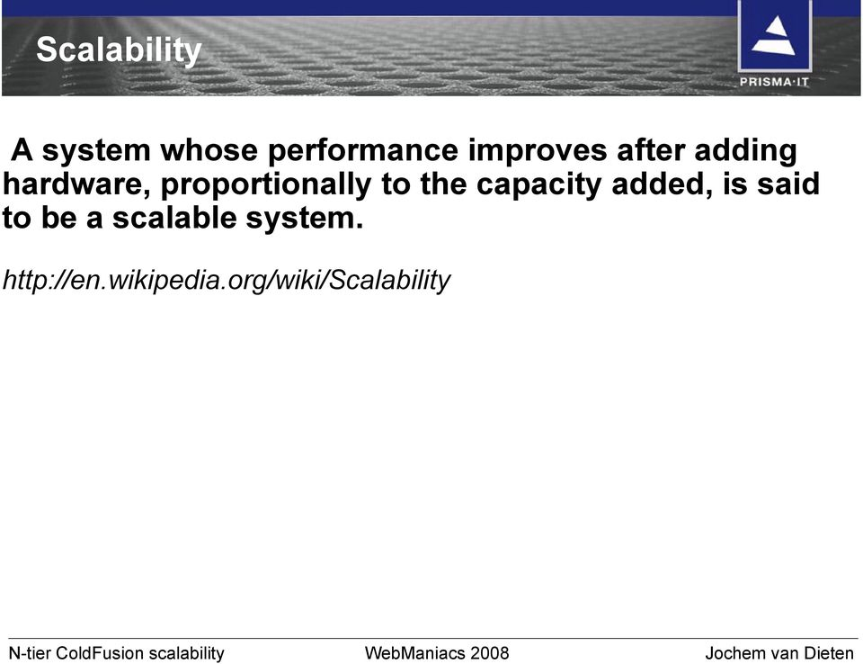 capacity added, is said to be a scalable system.