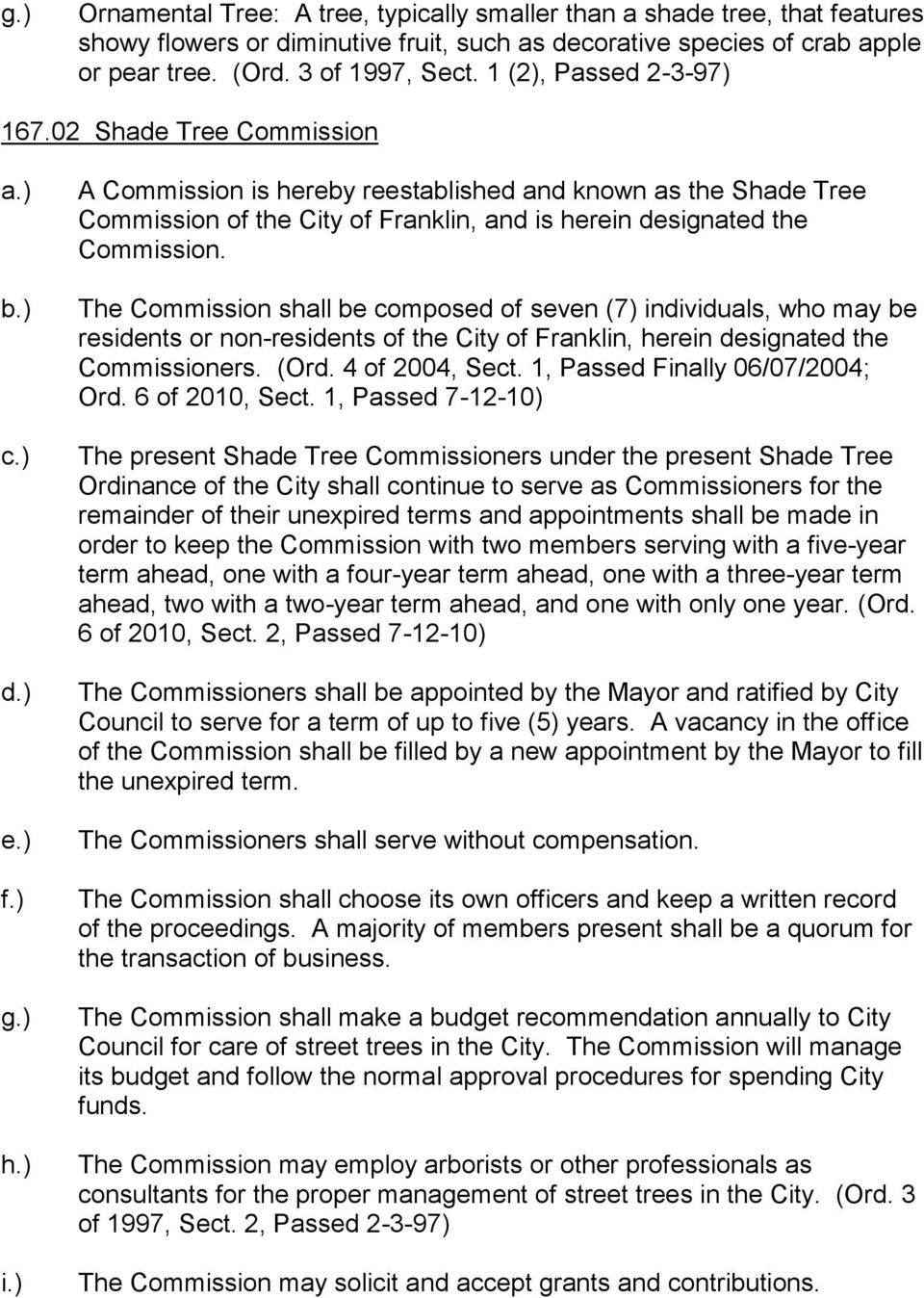 ) A Commission is hereby reestablished and known as the Shade Tree Commission of the City of Franklin, and is herein designated the Commission.