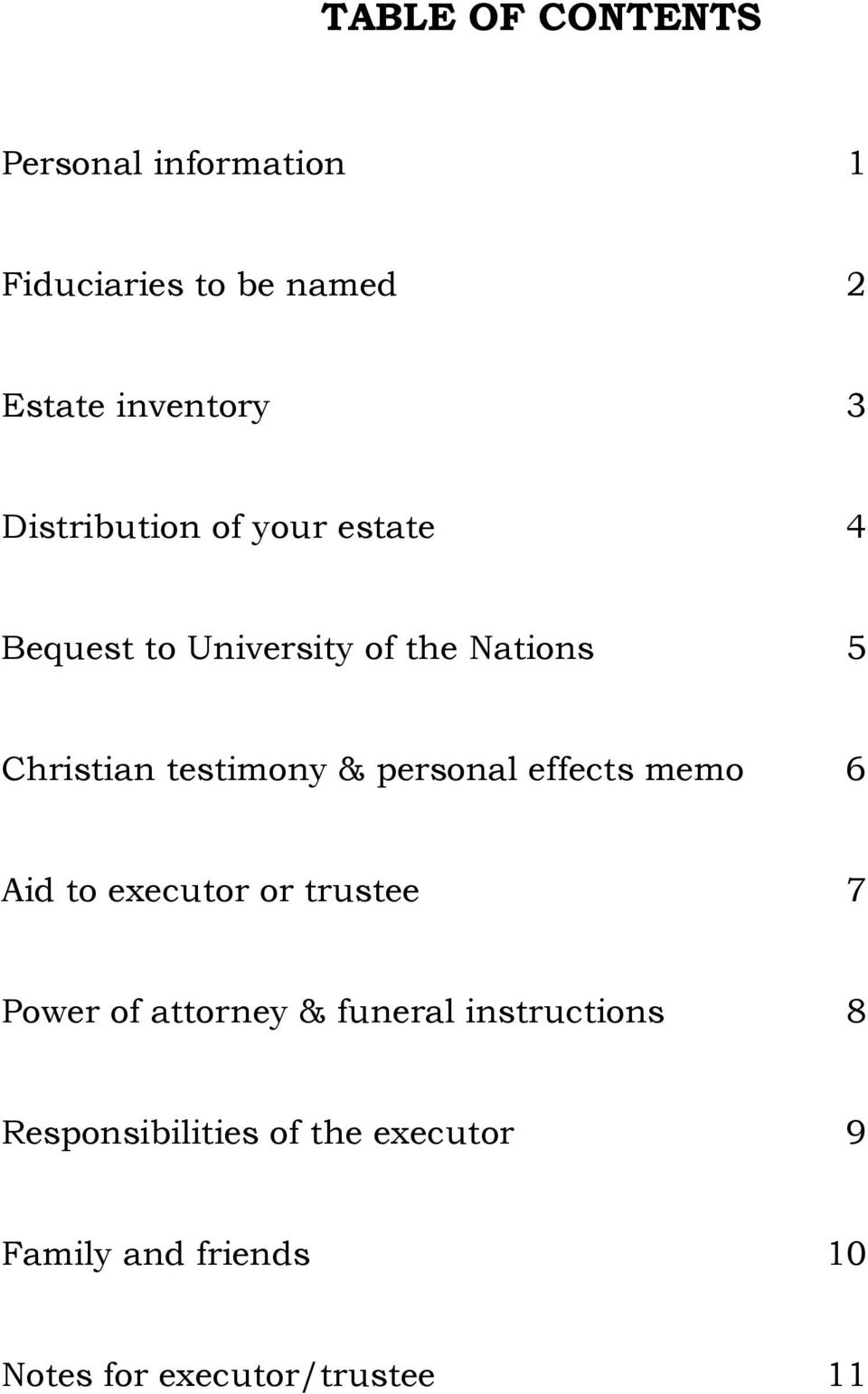 & personal effects memo 6 Aid to executor or trustee 7 Power of attorney & funeral