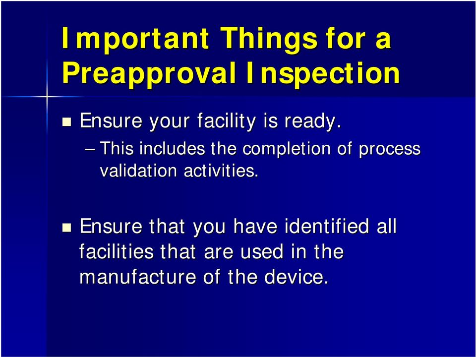 This includes the completion of process validation