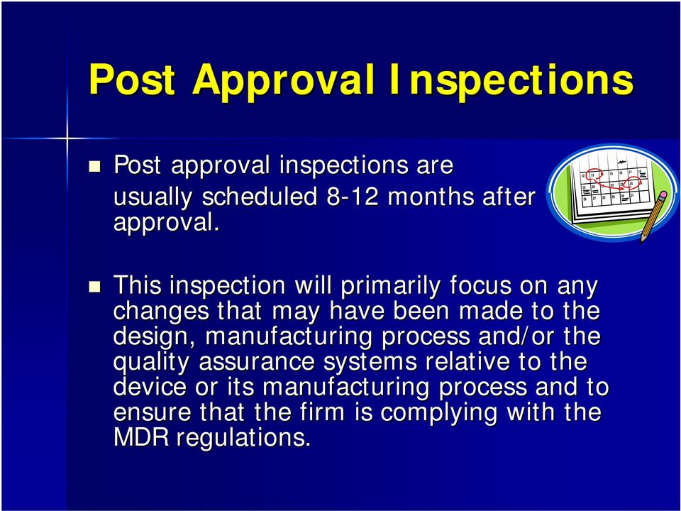 This inspection will primarily focus on any changes that may have been made to the design,