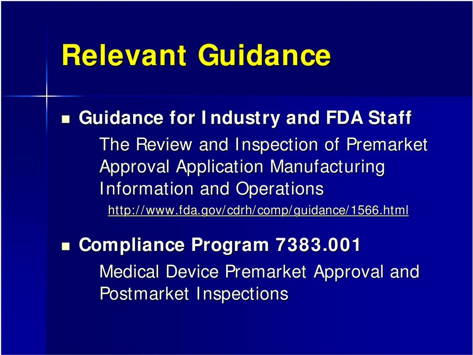and Operations http://www.fda.gov/cdrh/comp/guidance/1566.