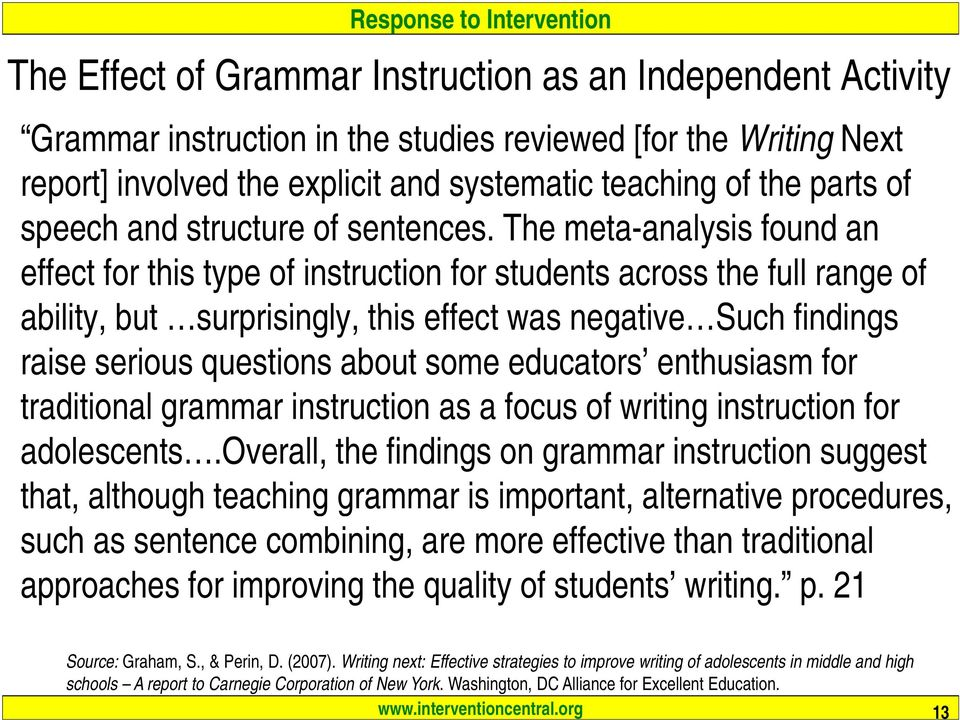 The meta-analysis found an effect for this type of instruction for students across the full range of ability, but surprisingly, i this effect was negative Such findings raise serious questions about