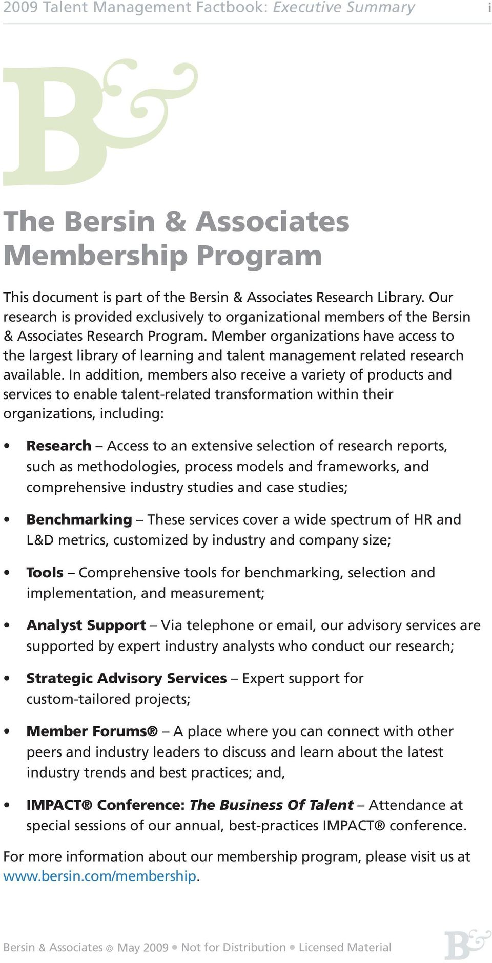 Member organizations have access to the largest library of learning and talent management related research available.