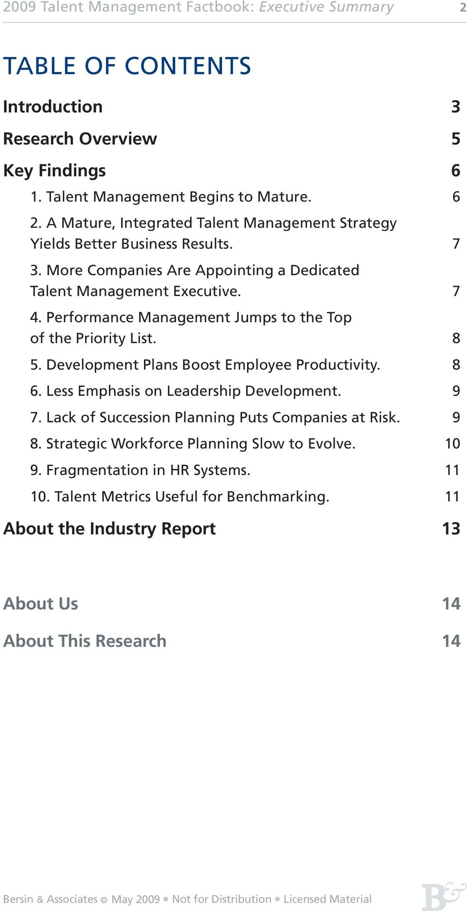Performance Management Jumps to the Top of the Priority List. 8 5. Development Plans Boost Employee Productivity. 8 6. Less Emphasis on Leadership Development. 9 7.