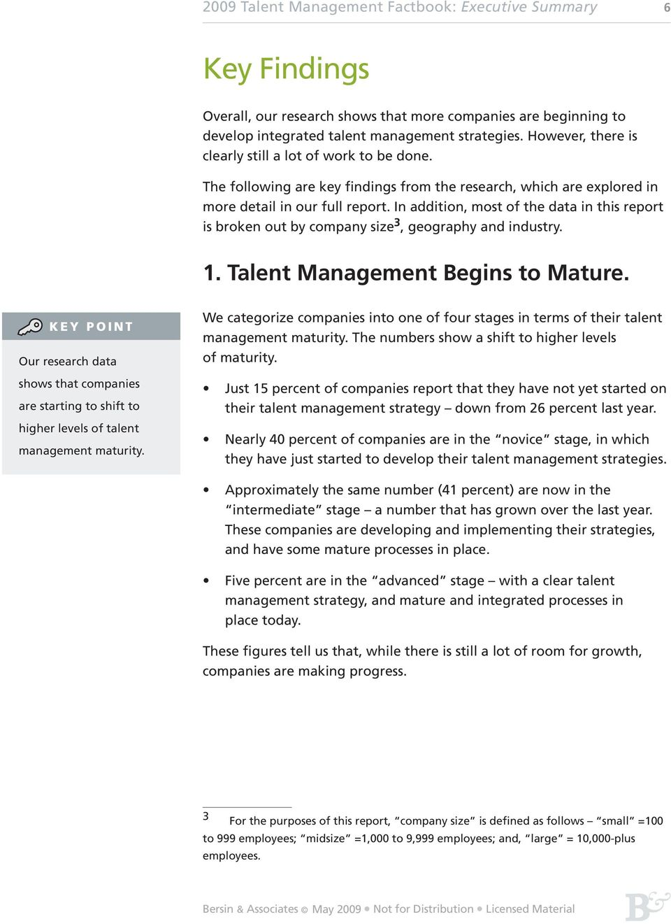 In addition, most of the data in this report is broken out by company size 3, geography and industry. 1. Talent Management Begins to Mature.