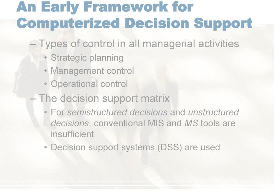 The decision support matrix For semistructured decisions and unstructured
