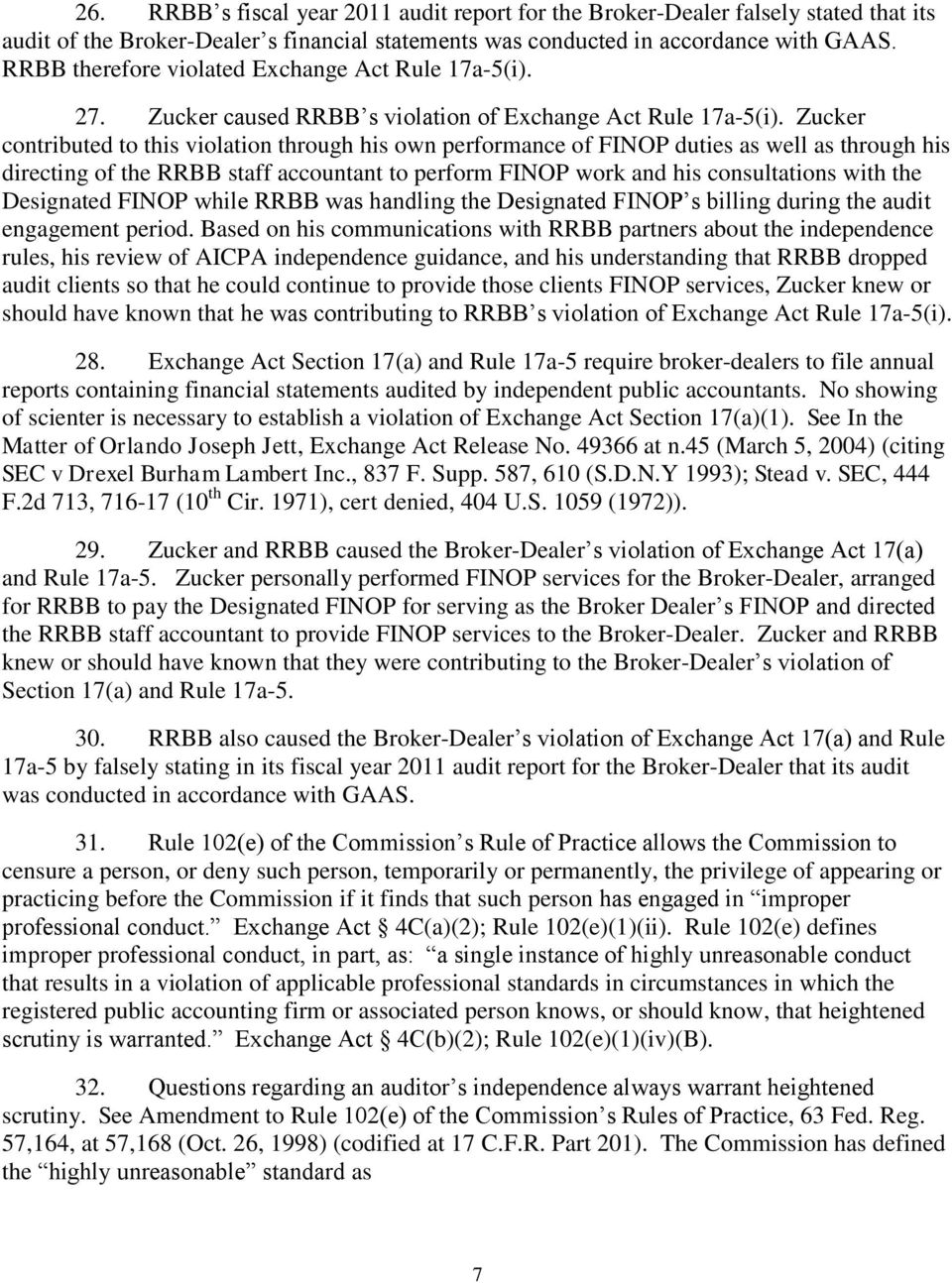 Zucker contributed to this violation through his own performance of FINOP duties as well as through his directing of the RRBB staff accountant to perform FINOP work and his consultations with the