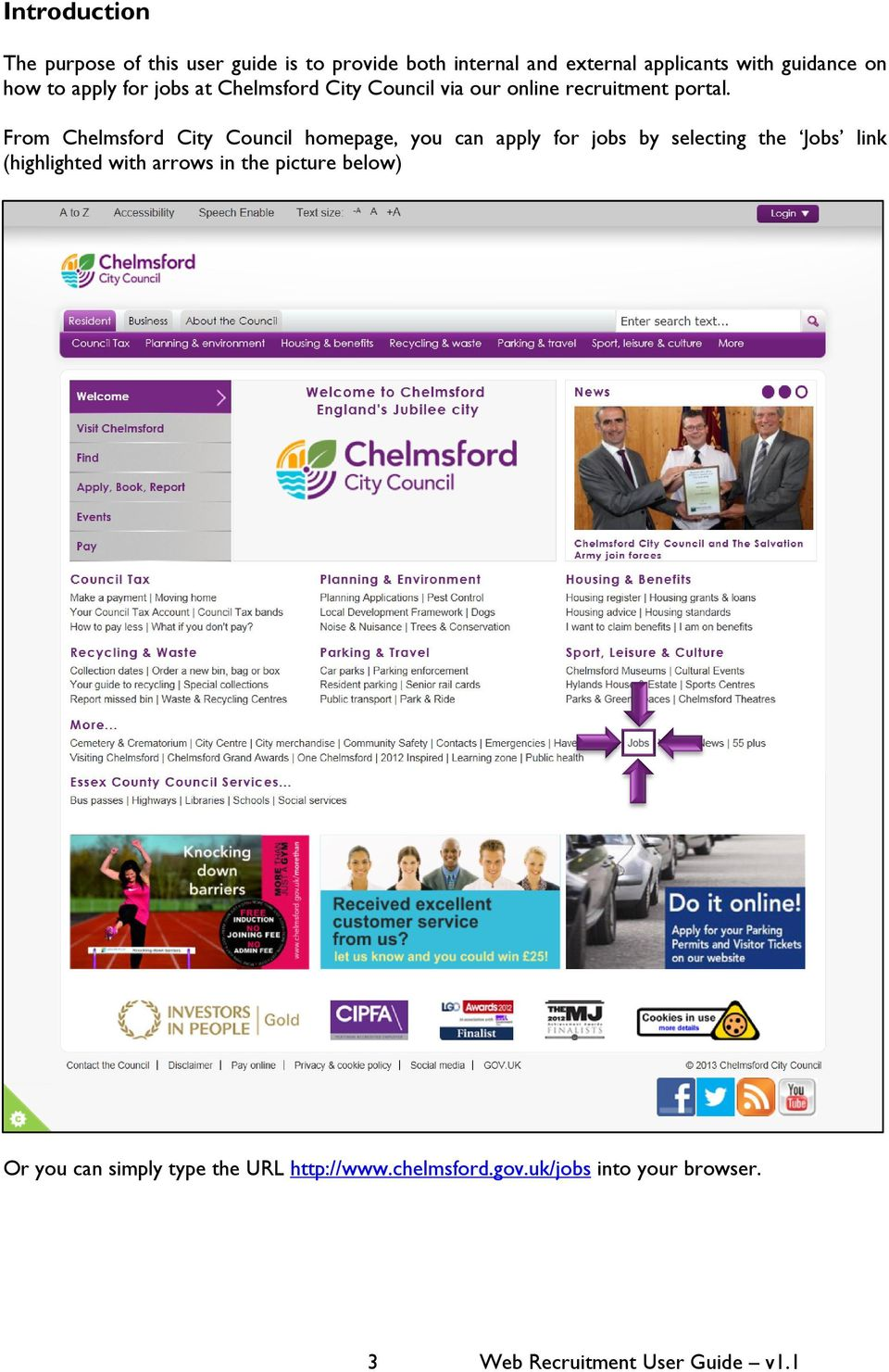 From Chelmsford City Council homepage, you can apply for jobs by selecting the Jobs link (highlighted with
