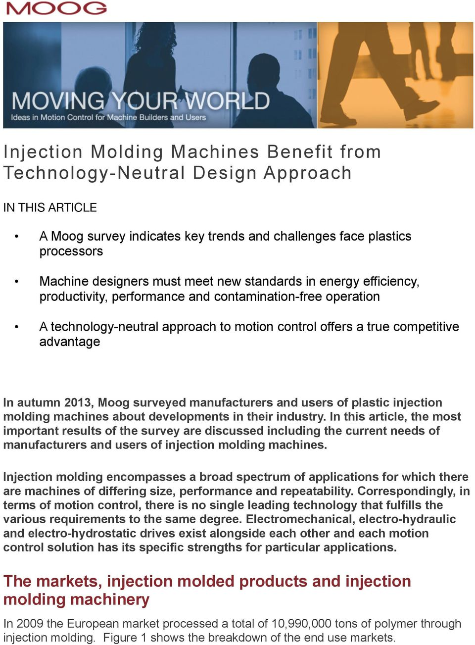 surveyed manufacturers and users of plastic injection molding machines about developments in their industry.
