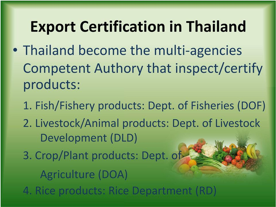 of Fisheries (DOF) 2. Livestock/Animal products: Dept.