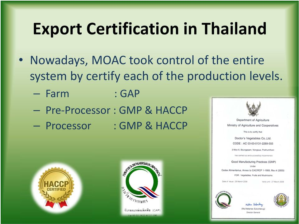 certify each of the production levels.