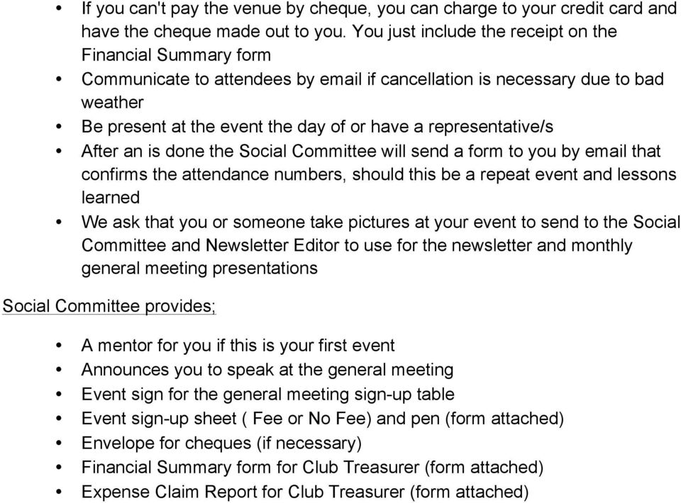 representative/s After an is done the Social Committee will send a form to you by email that confirms the attendance numbers, should this be a repeat event and lessons learned We ask that you or