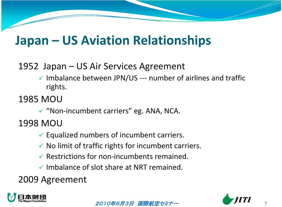 1998 MOU Equalized numbers of incumbent carriers.