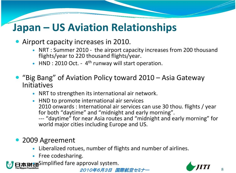 HND to promote international air services 2010 onwards : International air services can use 30 thou. flights / year for both daytime and midnight and early morning.