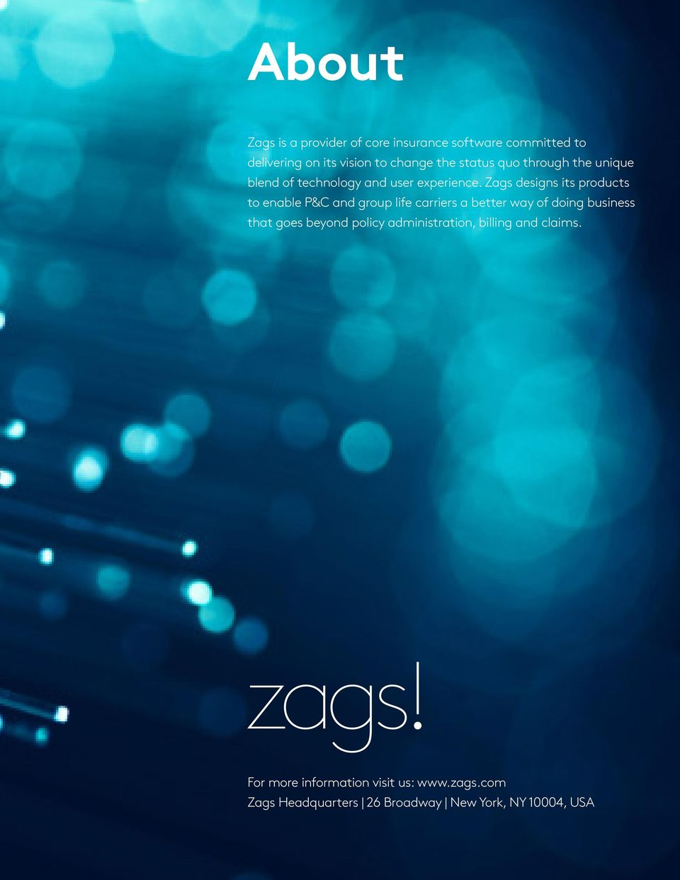 Zags designs its products to enable P&C and group life carriers a better way of doing business that goes