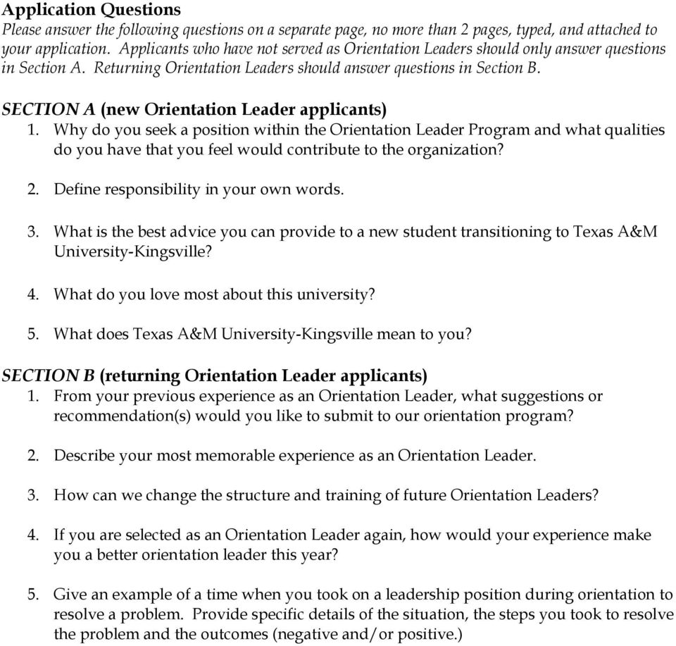 SECTION A (new Orientation Leader applicants) 1. Why do you seek a position within the Orientation Leader Program and what qualities do you have that you feel would contribute to the organization? 2.