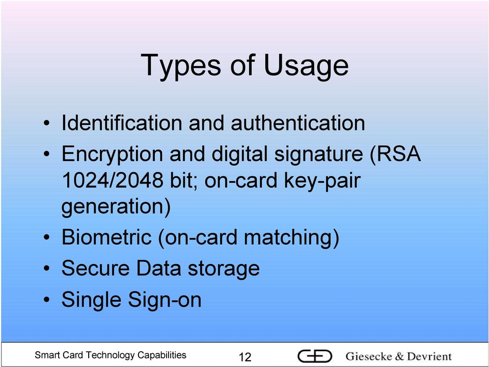 on-card key-pair generation) Biometric (on-card matching)
