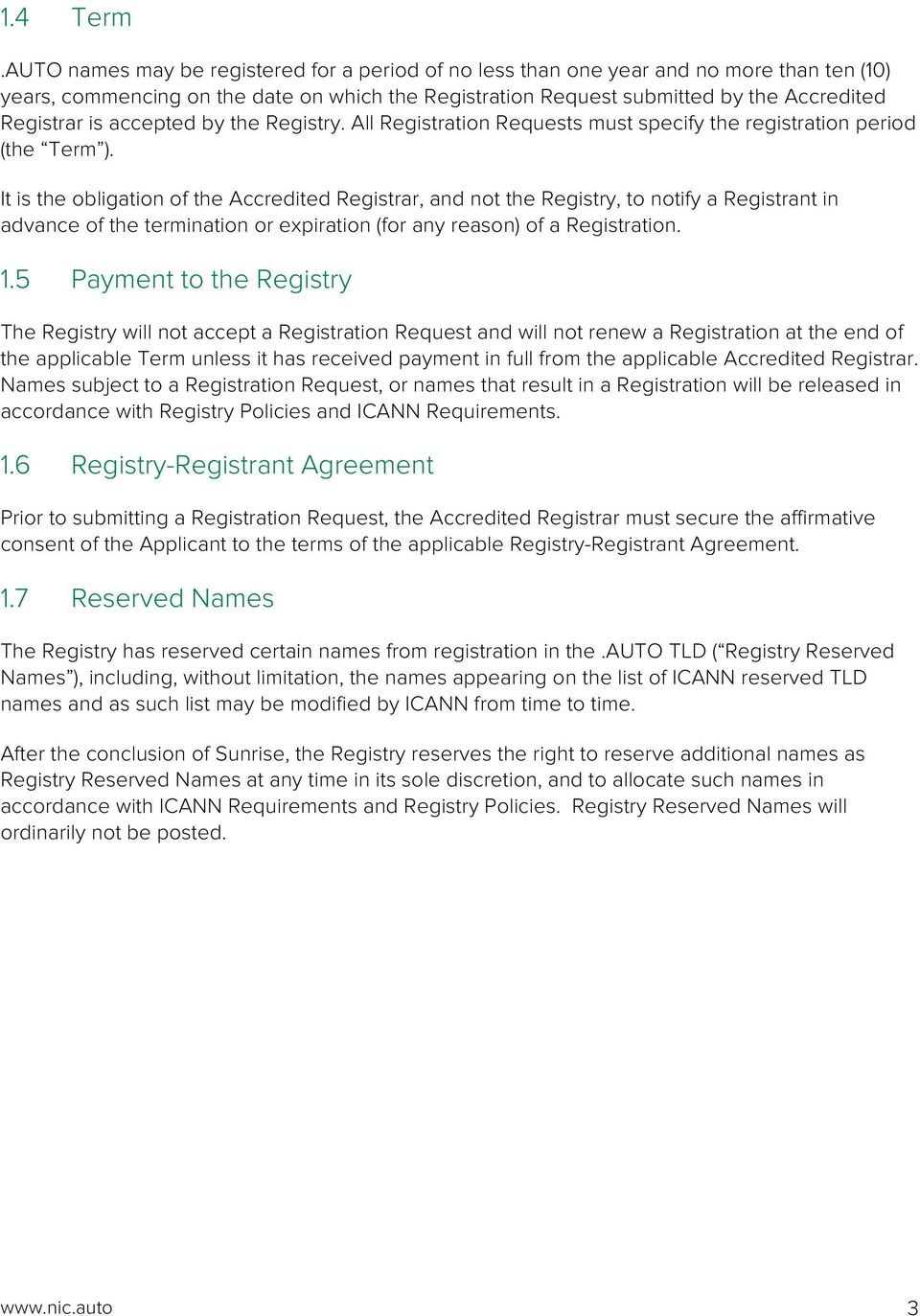 accepted by the Registry. All Registration Requests must specify the registration period (the Term ).