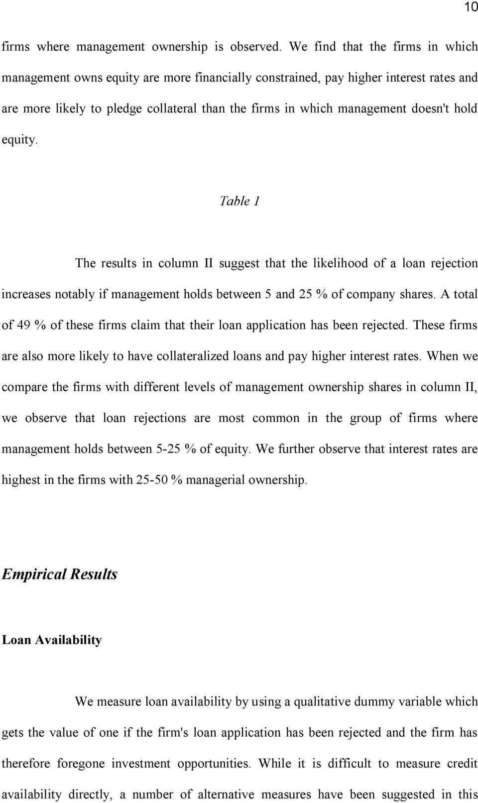 hold equity. Table 1 The results in column II suggest that the likelihood of a loan rejection increases notably if management holds between 5 and 25 % of company shares.