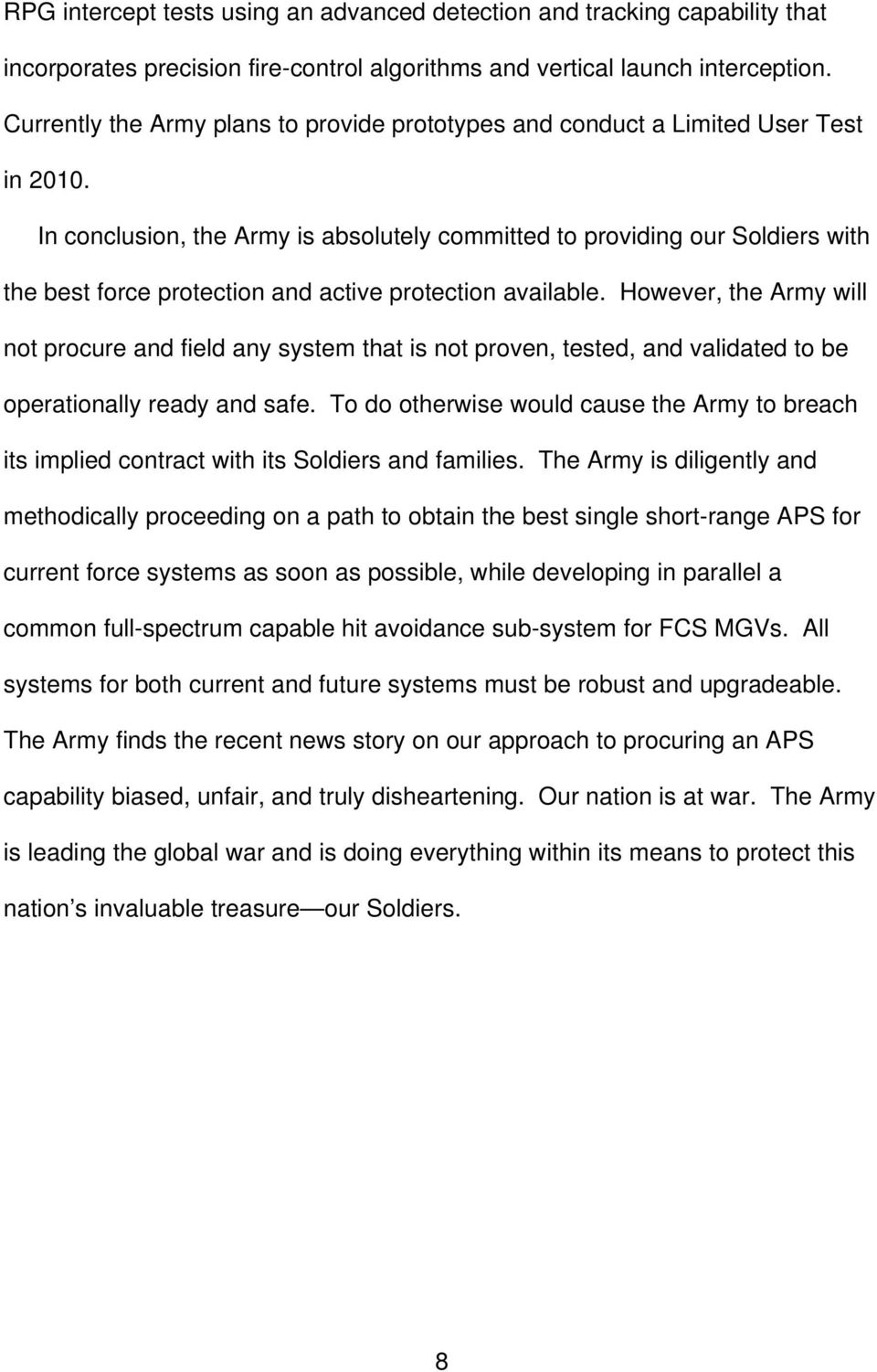 In conclusion, the Army is absolutely committed to providing our Soldiers with the best force protection and active protection available.