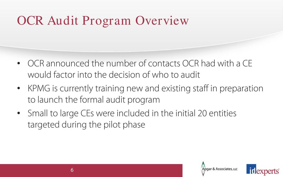 and existing staff in preparation to launch the formal audit program Small to