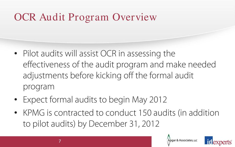 off the formal audit program Expect formal audits to begin May 2012 KPMG is
