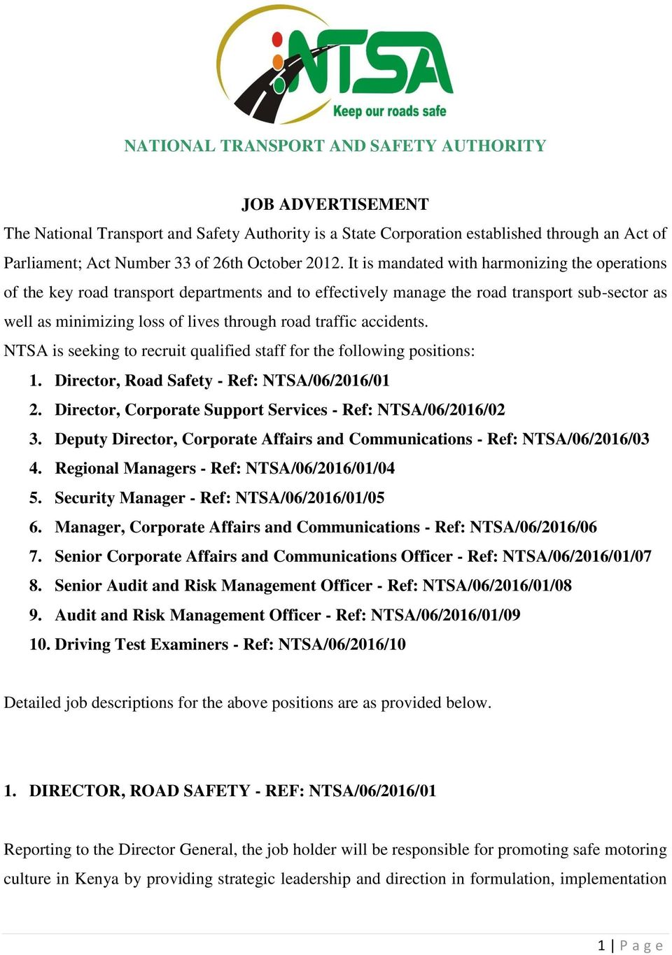 traffic accidents. NTSA is seeking to recruit qualified staff for the following positions: 1. Director, Road Safety - Ref: NTSA/06/2016/01 2.