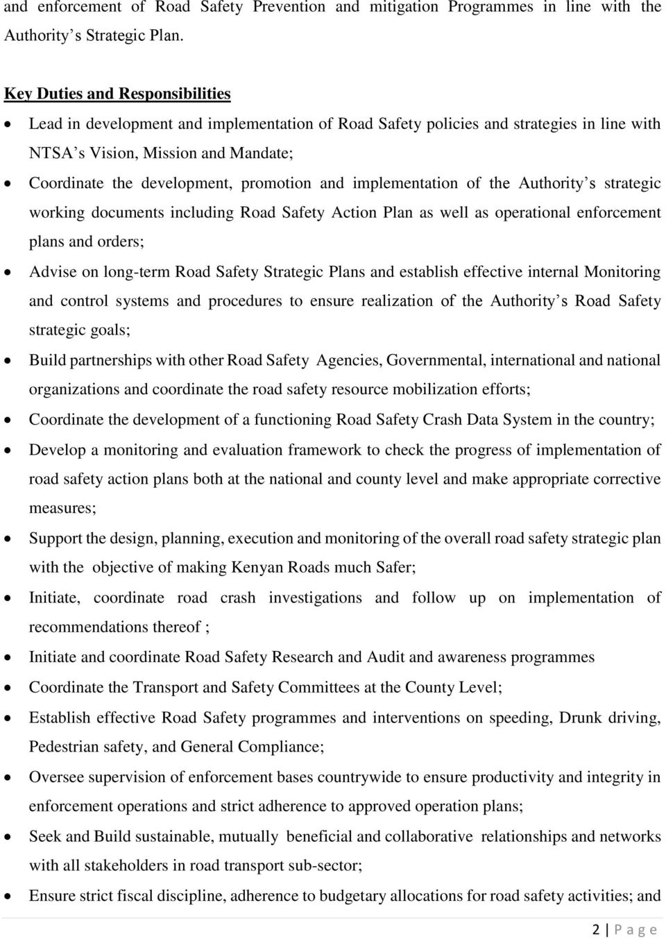 Authority s strategic working documents including Road Safety Action Plan as well as operational enforcement plans and orders; Advise on long-term Road Safety Strategic Plans and establish effective