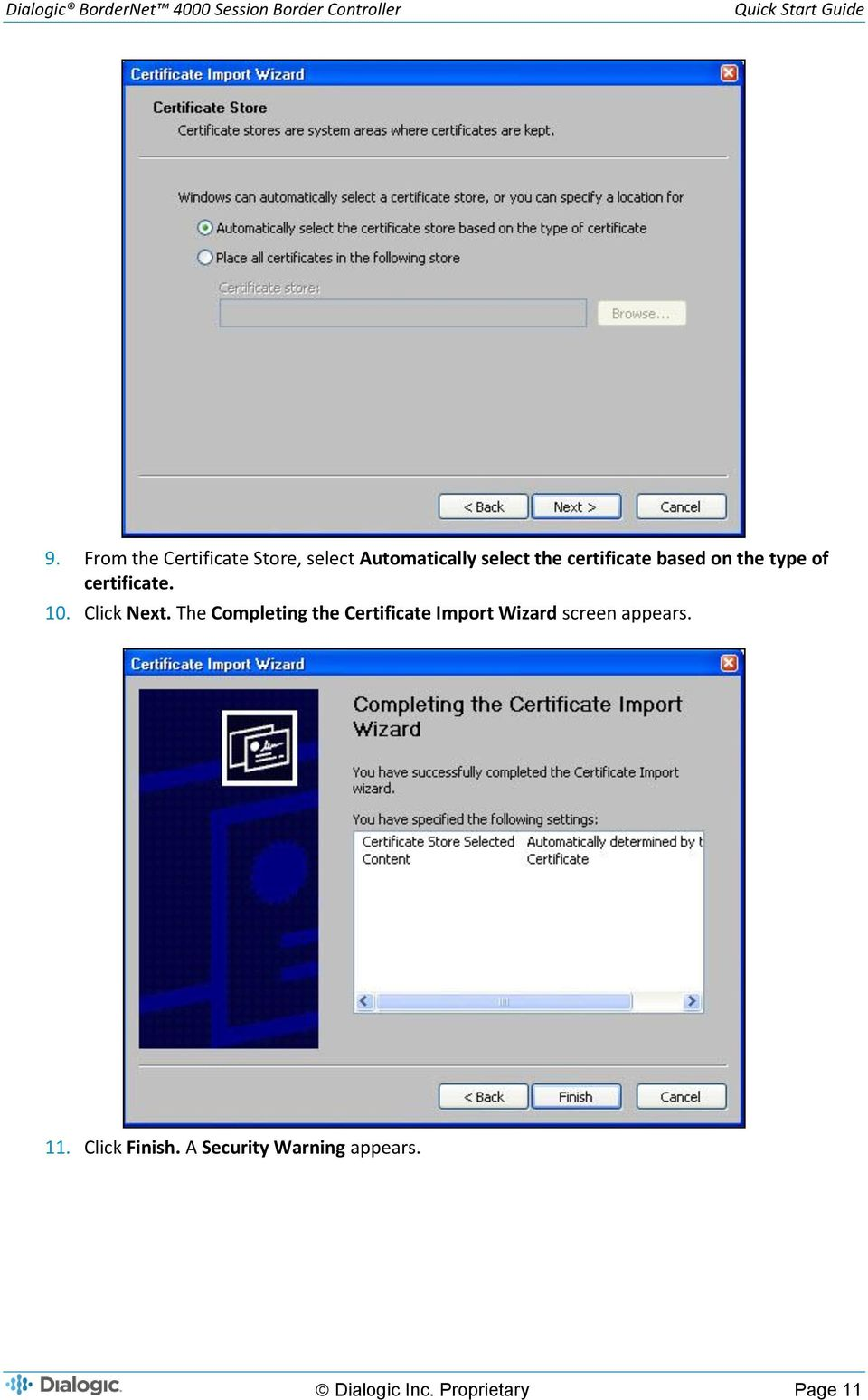 The Completing the Certificate Import Wizard screen appears. 11.