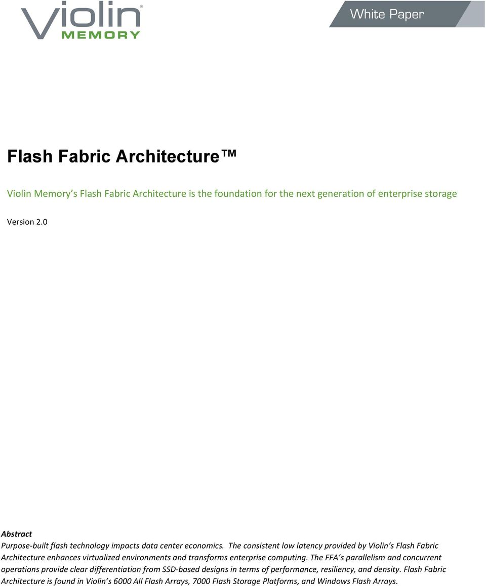 The consistent low latency provided by Violin s Flash Fabric Architecture enhances virtualized environments and transforms enterprise computing.