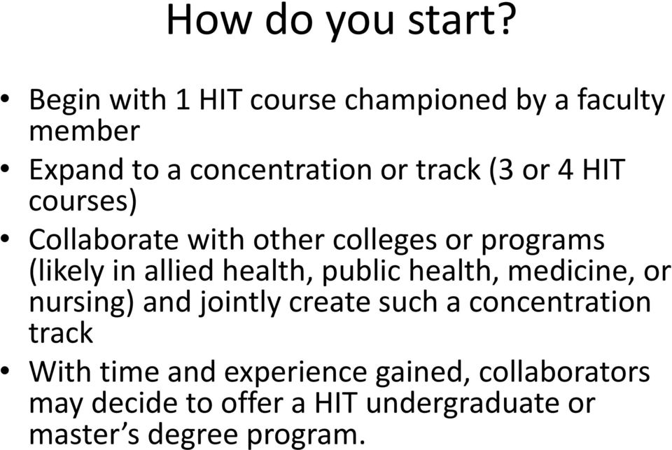 HIT courses) Collaborate with other colleges or programs (likely in allied health, public health,