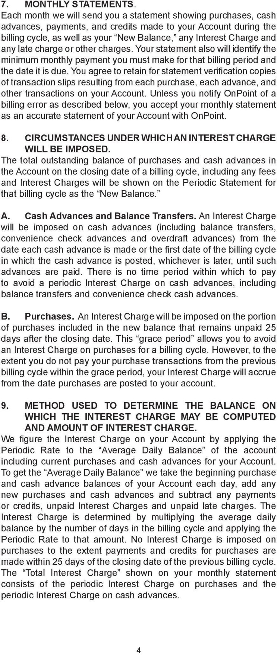 late charge or other charges. Your statement also will identify the minimum monthly payment you must make for that billing period and the date it is due.