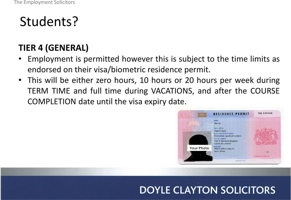 limits as endorsed on their visa/biometric residence permit.