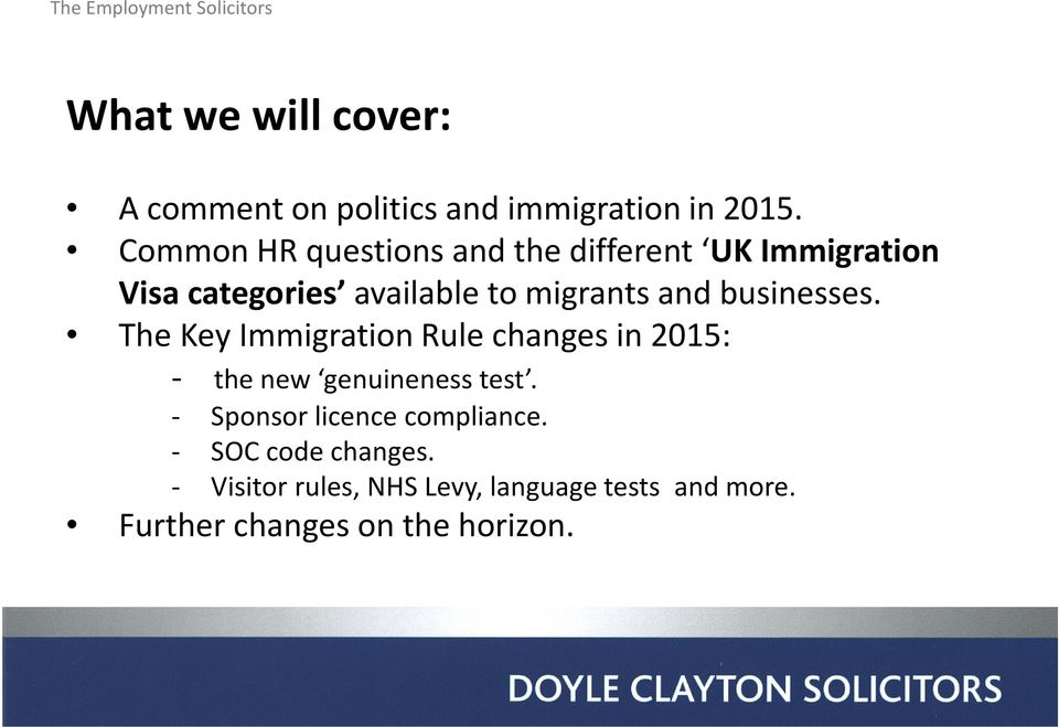 businesses. The Key Immigration Rule changes in 2015: - the new genuineness test.