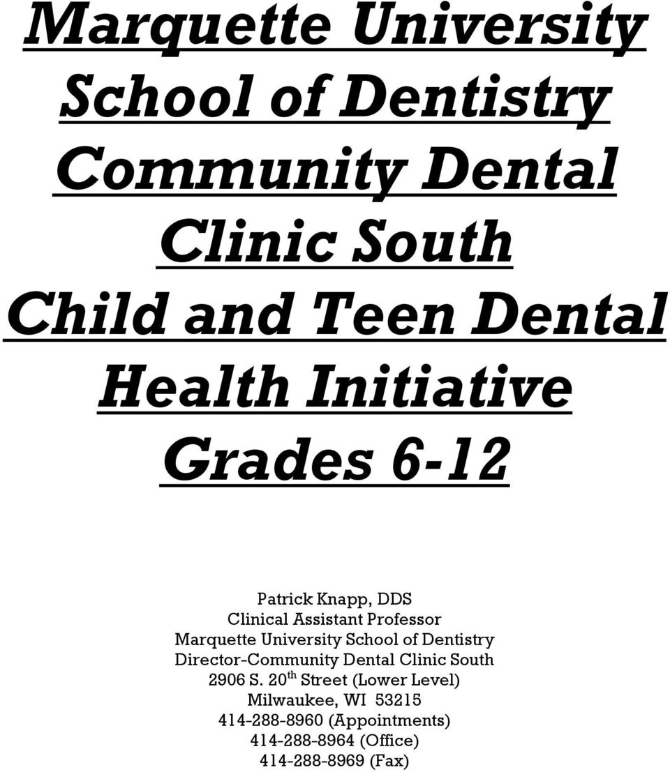 University School of Dentistry Director-Community Dental Clinic South 2906 S.